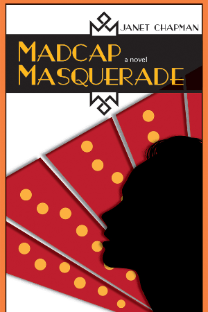 Madcap Masquerade-A light comic romance that takes place in 1920's Santa Fe, NM by Janet Chapman